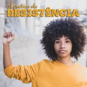 Antologia: A Poética da Resistência